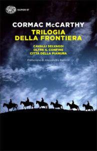 Copertina del libro Trilogia della frontiera di Cormac McCarthy