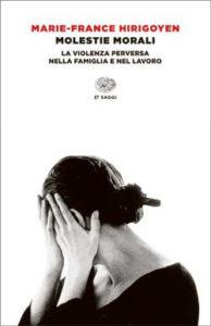 Copertina del libro Molestie morali di Marie-France Hirigoyen