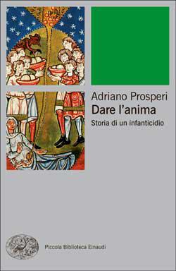 Copertina del libro Dare l'anima di Adriano Prosperi