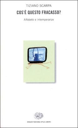 Copertina del libro Cos'è questo fracasso? di Tiziano Scarpa