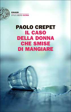 Copertina del libro Il caso della donna che smise di mangiare di Paolo Crepet