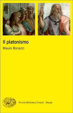 Copertina del libro Il platonismo di Mauro Bonazzi