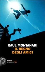 Copertina del libro Il Regno degli amici di Raul Montanari