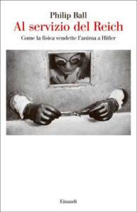 Copertina del libro Al servizio del Reich di Philip Ball