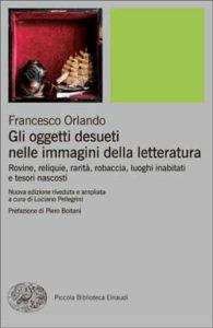 Copertina del libro Gli oggetti desueti nelle immagini della letteratura di Francesco Orlando