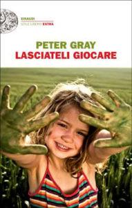 Copertina del libro Lasciateli giocare di Peter Gray