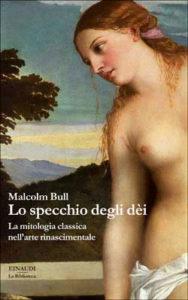 Copertina del libro Lo specchio degli dèi di Malcolm Bull