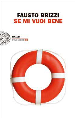 Copertina del libro Se mi vuoi bene di Fausto Brizzi