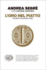Copertina del libro L'oro nel piatto di Andrea Segrè, Simone Arminio