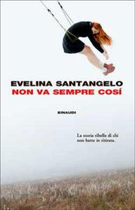 Copertina del libro Non va sempre così di Evelina Santangelo