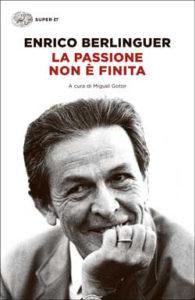 Copertina del libro La passione non è finita di Enrico Berlinguer