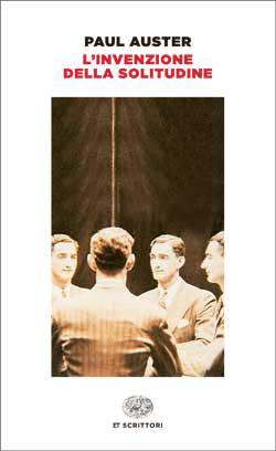 Copertina del libro L'invenzione della solitudine di Paul Auster
