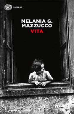Copertina del libro Vita di Melania G. Mazzucco