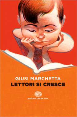Copertina del libro Lettori si cresce di Giusi Marchetta