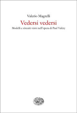 Copertina del libro Vedersi vedersi di Valerio Magrelli