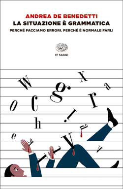 Copertina del libro La situazione è grammatica di Andrea De Benedetti