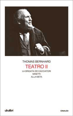 Copertina del libro Teatro II di Thomas Bernhard