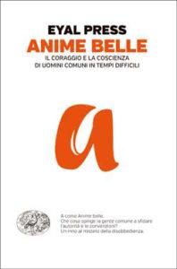 Copertina del libro Anime belle di Eyal Press
