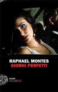 Copertina del libro Giorni perfetti di Raphael Montes