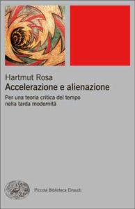 Copertina del libro Accelerazione e alienazione di Hartmut Rosa