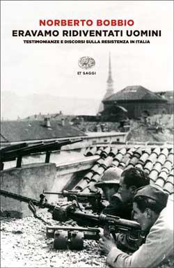 Copertina del libro Eravamo ridiventati uomini di Norberto Bobbio