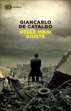 Copertina del libro Nelle mani giuste di Giancarlo De Cataldo