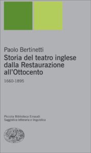 Copertina del libro Storia del teatro inglese dalla Restaurazione all'Ottocento di Paolo Bertinetti