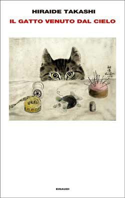 Copertina del libro Il gatto venuto dal cielo di Hiraide Takashi