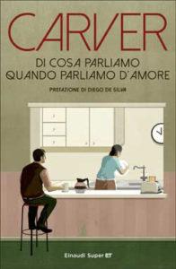 Copertina del libro Di cosa parliamo quando parliamo d'amore di Raymond Carver