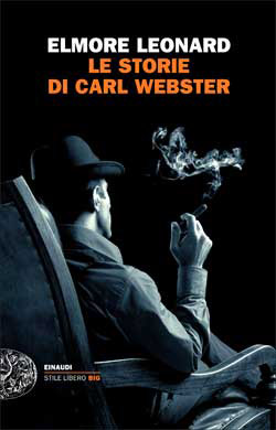 Copertina del libro Le storie di Carl Webster di Elmore Leonard