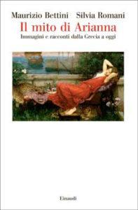 Copertina del libro Il mito di Arianna di Maurizio Bettini, Silvia Romani