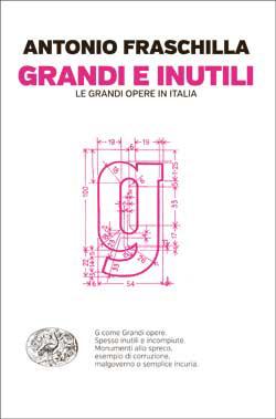 Copertina del libro Grandi e inutili di Antonio Fraschilla