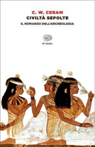 Copertina del libro Civiltà sepolte di C. W. Ceram