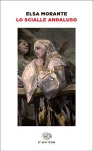 Copertina del libro Lo scialle andaluso di Elsa Morante