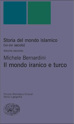 Copertina del libro Storia del mondo islamico (VII-XVI secolo). Volume secondo di Michele Bernardini