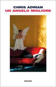 Copertina del libro Un angelo migliore di Chris Adrian