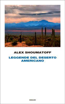 Copertina del libro Leggende del deserto americano di Alex Shoumatoff