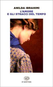 Copertina del libro L'amore e gli stracci del tempo di Anilda Ibrahimi