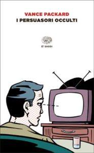 Copertina del libro I persuasori occulti di Vance Packard