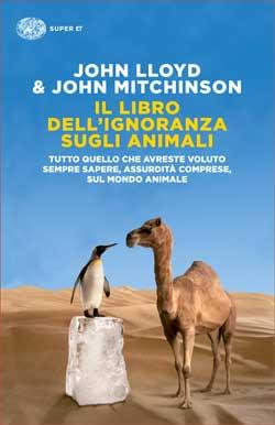 Copertina del libro Il libro dell'ignoranza sugli animali di John Mitchinson, John Lloyd
