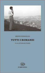 Copertina del libro Tutti i romanzi di Beppe Fenoglio