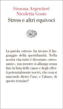 Copertina del libro Stress e altri equivoci di Simona Argentieri, Nicoletta Gosio