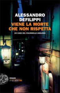 Copertina del libro Viene la morte che non rispetta di Alessandro Defilippi