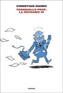 Copertina del libro Tranquillo prof, la richiamo io di Christian Raimo