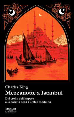 Copertina del libro Mezzanotte a Istanbul di Charles King