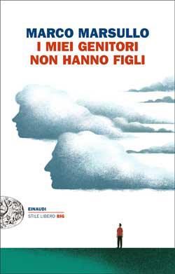 Copertina del libro I miei genitori non hanno figli di Marco Marsullo