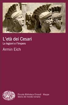 Copertina del libro L'età dei Cesari di Armin Eich