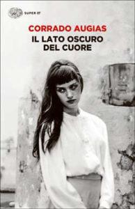 Copertina del libro Il lato oscuro del cuore di Corrado Augias
