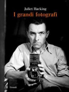 Copertina del libro I grandi fotografi di Juliet Hacking
