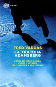 Copertina del libro La trilogia Adamsberg di Fred Vargas